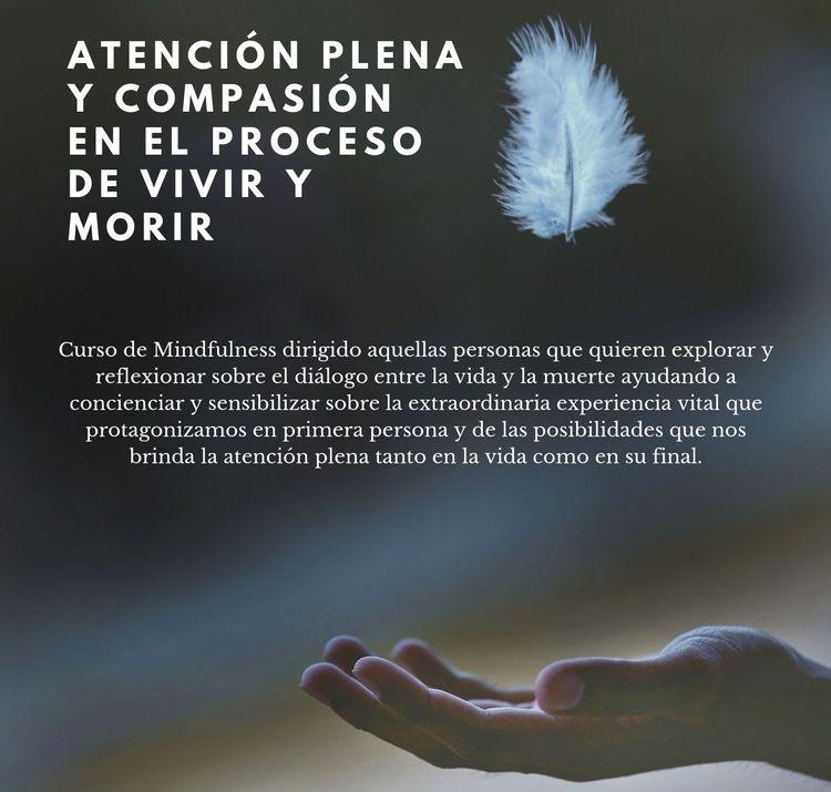 Mindfulness y compasión en el proceso de vivir y morir. Madrid 2019