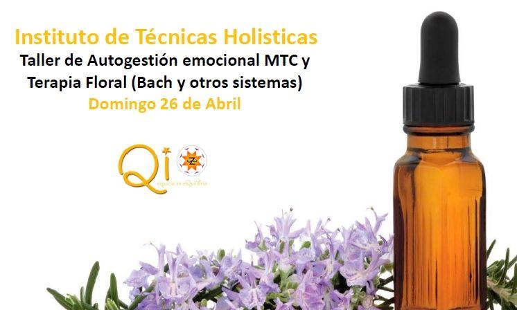 Taller de Autogestión Emocional MTC y Terapia Floral (Bach y otros sistemas) abril 2020